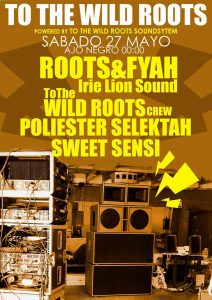 To the Wild Roots SoundSystema presenta: @ Local Ajonegro